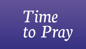 Can you make #TimeToPray with us each week?